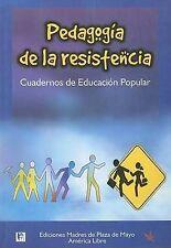 USED (LN) Pedagogia de la Resistencia: Cuadernos de Educacion Popular (Spanish E