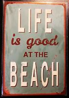 """Life Is Good At The Beach - 8"""" x 12"""" Metal Sign  06184"""