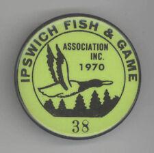1970 IPSWICH MASSACHUSETTS Hunting FISH GAME Badge PIN Button PINBACK License