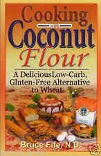 Cooking With Coconut Flour by Bruce Fife Paperback Gluten Free (2005) WT56959