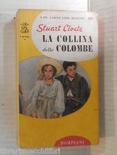 LA COLLINA DELLE COLOMBE Stuart Cloete Bompiani I delfini 60 1952 romanzo libro
