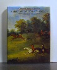 Horsemanship, A History of Man's Ways and Means of Riding Horses,
