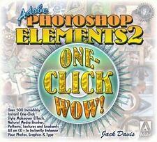 Adobe Photoshop Elements 2 One-Click Wow! by Davis, Jack