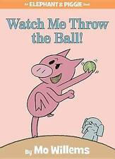 Watch Me Throw the Ball! by Mo Willems (Hardback, 2009)