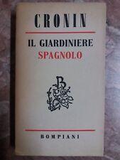 A.J. CRONIN - IL GIARDINIERE SPAGNOLO - BOMPIANI 1951