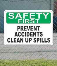 """SAFETY FIRST Prevent Accidents Clean Up Spills - OSHA SIGN 10"""" x 14"""""""