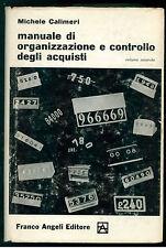 CALIMERI M. MANUALE ORGANIZZAZIONE CONTROLLO ACQUISTI  VOL. 2 FRANCO ANGELI 1965