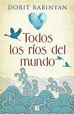 Todos Los Rios Del Mundo by Dorit Rabinyan (2017, Paperback)