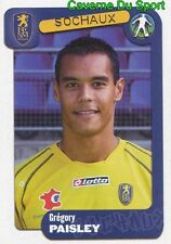 347 GREGORY PAISLEY FRANCE FC.SOCHAUX STICKER FOOT 2005 PANINI