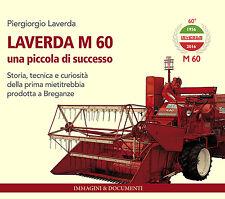 LAVERDA M 60, una piccola di successo, Mietitrebbie Combine Moissonneuse batt.