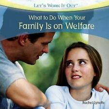 What to Do When Your Family Is on Welfare (Let's Work It Out)-ExLibrary