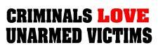 Criminal Love Unarmed Victims Gun Control Car Bumper Vinyl Decal Sticker Window