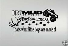 DIRT MUD, BUCKS AND TRUCKS, That's what little boys are made of Wall Decal