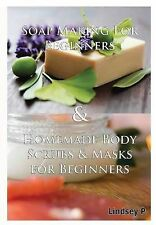 NEW Soap Making For Beginners & Homemade Body Scrubs & Masks for   Beginners