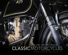 Classic Motorcycles : The Art of Speed by Pat Hahn and Mark Mederski (2016,...