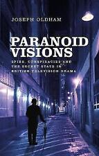 Paranoid Visions: Spies, Conspiracies and the Secret State in British Television