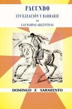 Facundo o Civilización y Barbarie en Las Pampas Argentinas by Domingo F....
