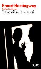 Ernest HEMINGWAY***PRIX NOBEL de LITTÉRATURE**05/2017**Le soleil se lève aussi**
