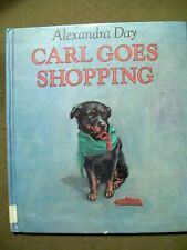 CARL GOES SHOPPING BY ALEXANDRA DAY 1989 HARDCOVER