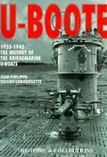 U-boote, 1935-1945: The History of the Kriegsmarine U-boats Dallies-Labourdette