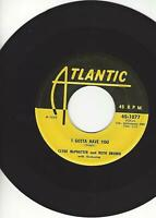"CLYDE McPHATTER AND RUTH BROWN- ""I GOTTA HAVE YOU""- ATLANTIC 1077- EXC CONDITION"