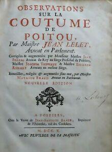 POITOU: Observations sur la Coutume du Poitou par Me Jean Lelet, Poitiers 1710.