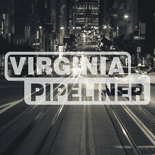 Virginia Pipeliner Pipe Liner Decal Vinyl Oil Gas Pipeline Sticker Richmond