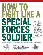 SAS Training Manual: How to Fight Like a Special Forces Soldier by Steve...