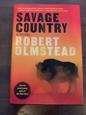 Savage Country : A Novel by Robert Olmstead (2017, Hardcover)