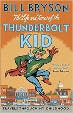 The Life And Times Of The Thunderbolt Kid: Travels Through my ... Paperback Book