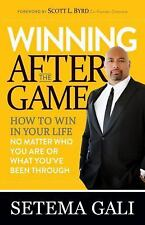 Winning After the Game: How to Win in Your Life No Matter Who You Are or What Yo
