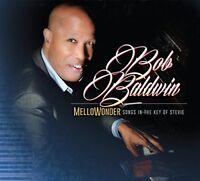 Bob Baldwin - Mellowonder: Songs In The Key Of Stevie Wonder [CD]