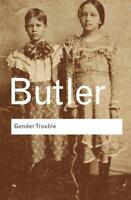 Gender Trouble: Feminism and the Subversion of Identity (Routledge Classics) by
