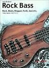 Rock Bass: Rock, Blues, Reggae, Funk, Jazz, etc by Hans-Juergen