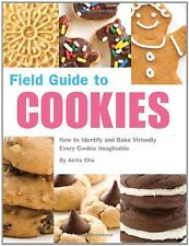 Field Guide to Cookies: How to Identify and Bake Virtually Every Cookie Imaginab