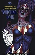 Wonder Woman and The Justice League Dark: The Witching Hour (Wonder Woman & the