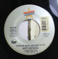 Country 45 Billy Joe Royal - Cross My Heart And Hope To Try / Love Has No Right