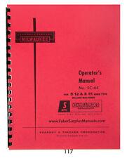 Kearney Trecker Operator Manual for S12 & S15 Knee Milling Machine  *117