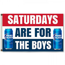 Saturdays are for the boys Bud Light Bud Beer  Flag Banner 3x5Feet