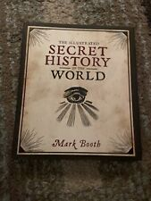 The Illustrated Secret History of the World by Mark Booth (2018, Hardcover)