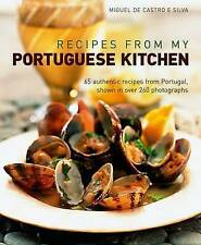 Recipes from my Portuguese Kitchen: 65 authentic recipes from Portugal, shown in