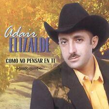 Elizalde, Adair : Como No Pensar En Ti CD