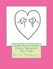 Small Munsterlander Pointer Valentine's Day Cards: Do It Yourself