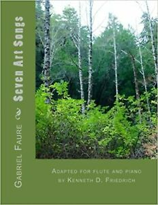 Seven Art Songs: Adapted for flute and piano by Kenneth D. Friedrich
