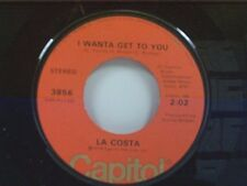 "LA COSTA ""I WANNA GET TO YOU / THAT'S WHAT YOUR LOVE HAS DONE"" 45 NEAR MINT"