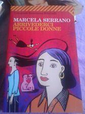 Marcela Serrano-Arrivederci piccole donne- universale economica Feltrinelli 2006