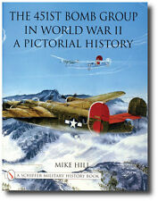 Schiffer Military History: The 451st Bomb Group in World War II : A Pictorial...