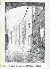 A WALK ROUND THE OLD TOWN OF HULL published 1983