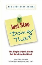 Just Stop Doing That!: The Simple & Quick Way to Get Rid of Any Bad Habit (Paper