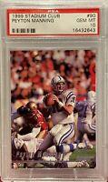 1999 Stadium Club #90 Peyton Manning PSA Gem Mint 10 Indianapolis Colts HOF